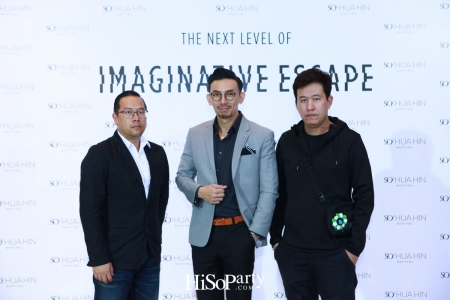 The Next Level of imaginative Escape แนะนำ เฟส 2 โรงแรม โซ โซฟิเทล หัวหิน
