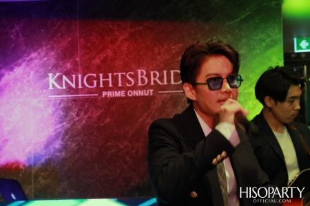 One Night at KnightsBridge มอบประสบการณ์พิเศษสัมผัสการใช้ชีวิตเหนือระดับ  กับคอนโดมิเนียมระดับลักชัวรี่
